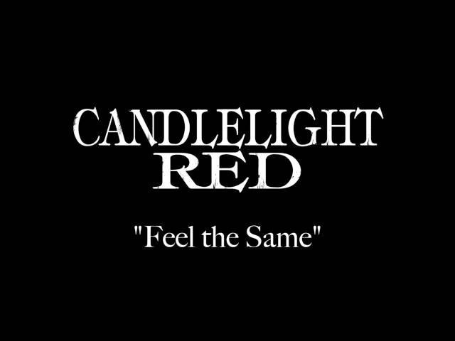 "Candlelight Red - ""Feel the Same"""