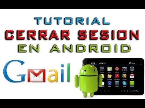 Como cerrar sesion de gmail en android   TABLET CELULAR O PC