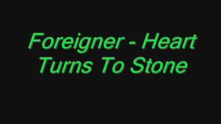 Watch Foreigner Heart Turns To Stone video