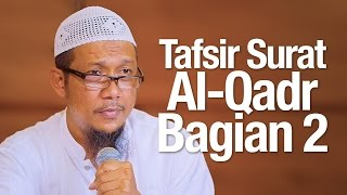 Pengajian Tafsir Quran: Tafsir Surah Al-Qadr Bagian 2 - Ustadz Sufyan Bafin Zen