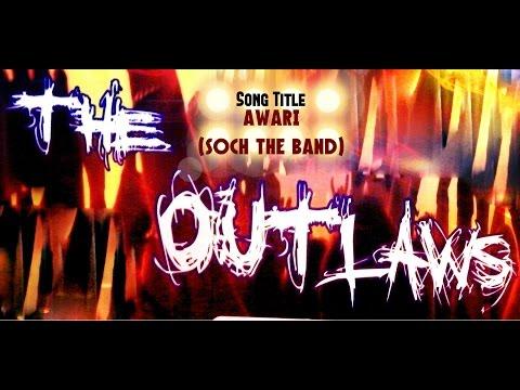 Awari (soch The Band) | The Outlaws 14th Feb 2015 video