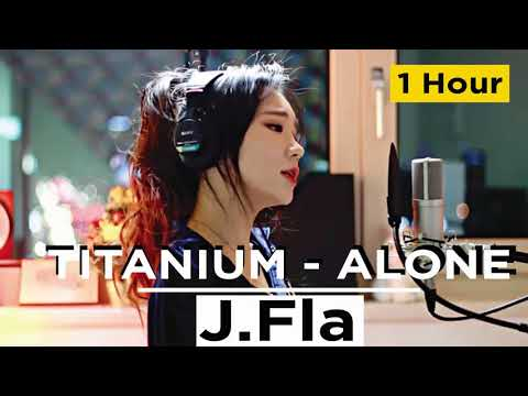 Titanium, Alone | cover J.Fla  [ 1 Hour ]