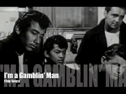 I'm a Gamblin' Man | Chip Souza