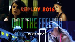 DJ Dreamport - Replay 2017 Pop Mashup (Got The Feeling)