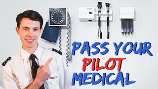 Pass Your Aviation Medical - The Pilot Medical Explained!