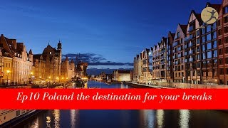 EP10 Poland the destination for your breaks | เที่ยวโปแลนด์ ตอนที่ 10