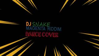 DJ SNAKE MAGENTA RIDDIM DANCE COVER- ft @devas_prakkat & @radan_here