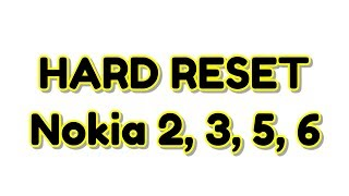 Nokia 2, 3, 5, 6 Hard reset | Hindi - हिंदी