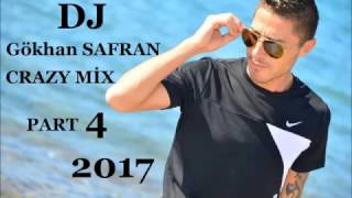 CRAZY MİX PART 4-DJ Gökhan SAFRAN(2017)