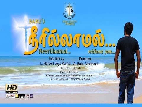 Tamil Short Film-NEERILLAAMAL...(without you...) 2013