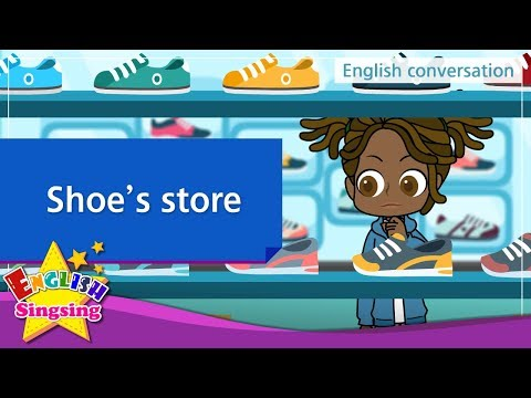 20. Shoe's store (English Dialogue) - Educational video for Kids - Role-play conversation