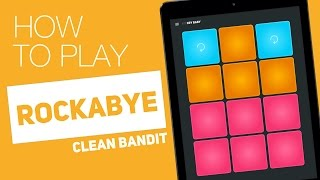 How to Play: ROCKABYE (Clean Bandit) - SUPER PADS - Cry baby Kit
