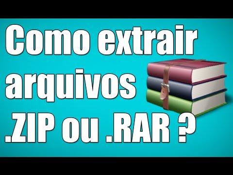 Como extrair arquivos .ZIP ou .RAR ? (Compactados)