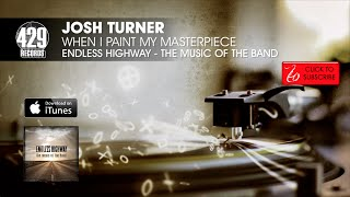 Watch Josh Turner When I Paint My Masterpiece video