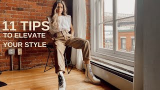 HOW TO ELEVATE YOUR STYLE | 11 TIPS
