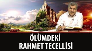 Halil DÜLGAR - Ölümdeki Rahmet Tecellisi!