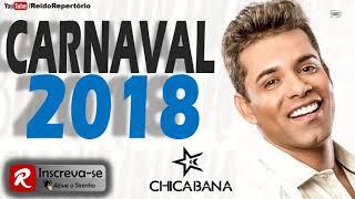 Chicabana Carnaval 2018 Músicas Novas CD de Verão da Chica