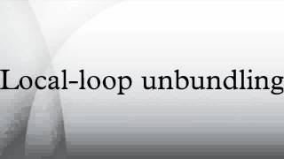 Local-loop unbundling