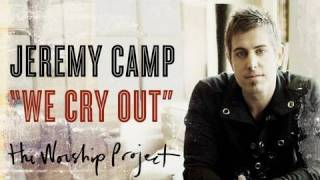 Watch Jeremy Camp We Cry Out video