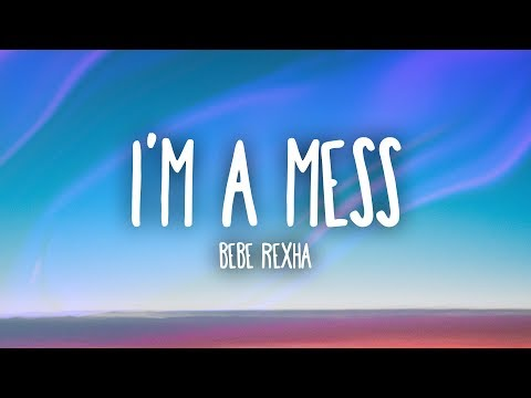 Download Bebe Rexha  I39m A Mess Lyrics