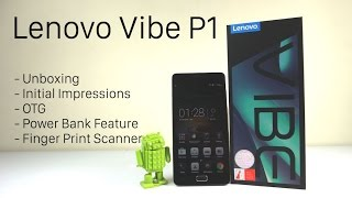 Lenovo Vibe P1 Unboxing and Initial Impressions (Indian Retail Unit) | AllAboutTechnologies