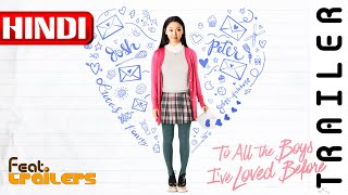 To All The Boys I've Loved Before (2018) Netflix Movie Official Hindi Trailer #1 | FeatTrailers