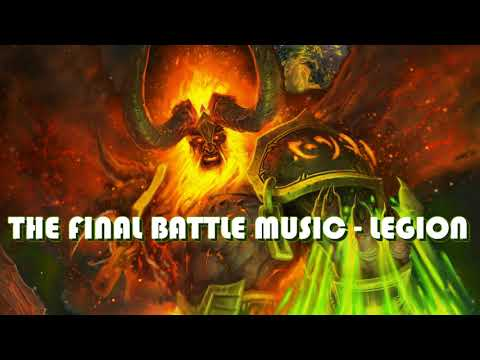 World of Warcraft: Legion - The Final Battle Theme