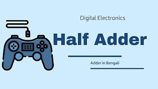 Digital Electronics || Adder - Half Adder | Analysis of half Adder