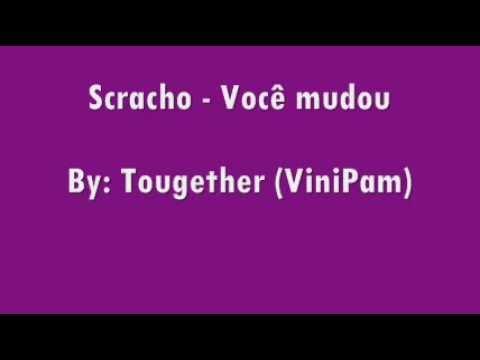 Scracho - Voce Mudou