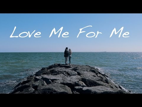 LOVE ME FOR ME (OFFICIAL MUSIC VIDEO)