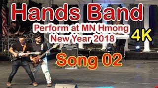 HANDS BAND ~ Perform at MN Hmong New Year 2018 Song 02