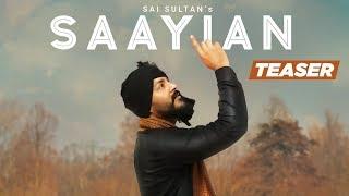 Song Teaser ► Saiyaan | Sai Sultan | KV Singh | Releasing on 27 February 2019