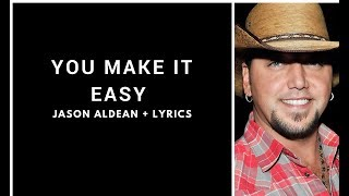 Download Lagu Jason Aldean - You Make It Easy (Lyrics Video) Gratis STAFABAND