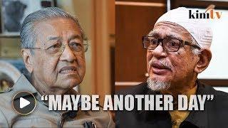Hadi wants forum, Dr M says no need