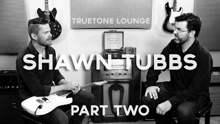 Shawn Tubbs | Truetone Lounge | Part Two