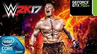 WWE 2K17 on dual core gameplay E5500/3GB RAM/GTX 750TI