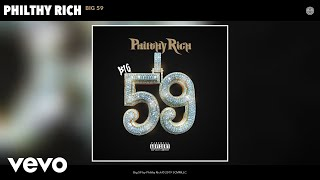 Philthy Rich - Big 59 (Audio)