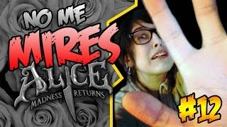 ¡NO ME MIRES! | Alice Madness Returns #12