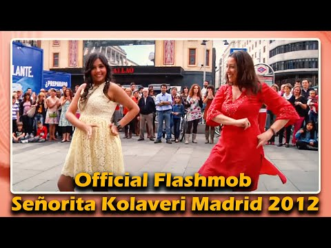 Official Flashmob Señorita Kolaveri Madrid 2012 (watch In 720p) video