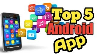 Top 5 must-have android apps for 2019 | top 5 awesome android apps 2018