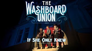 The Washboard ion - If She Only Knew