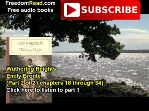 Wuthering Heights (Part 2 of 2), Emily Bronte (chapters 17 trhough 34)