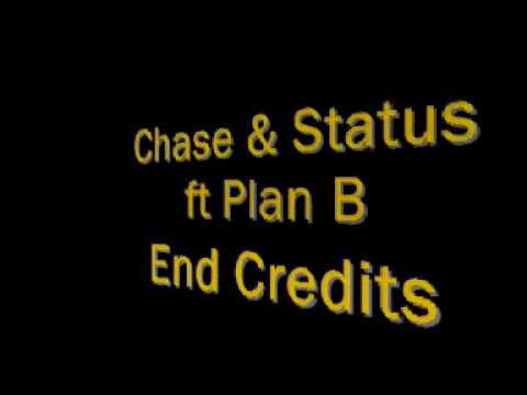 Chase & Status ft Plan B - End Credits - Lyrics In Description