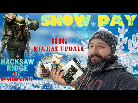 BIG Bluray Update - Hacksaw Ridge 4K Bluray Unboxing - Snow Day   BLURAY DAN
