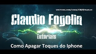 Como apagar toques do Iphone -  Claudio Fogolin