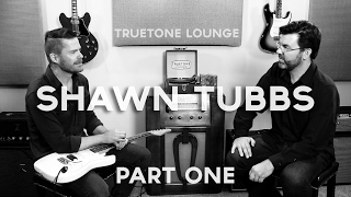 Shawn Tubbs | Truetone Lounge | Part One