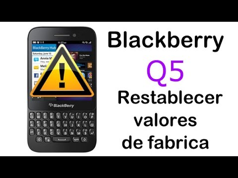 Blackberry Q5 Restablecer valores de fabrica (Restore default settings)