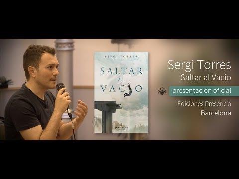 Sergi Torres - Saltar al Vacío - Presentación oficial en Barcelona