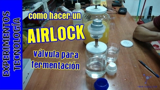 Cómo hacer un AirLock. Airlock and homemade ethanol