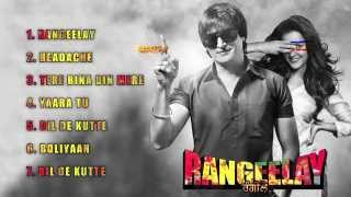 Rangeelay - Rangeelay - Jukebox (Full Songs)